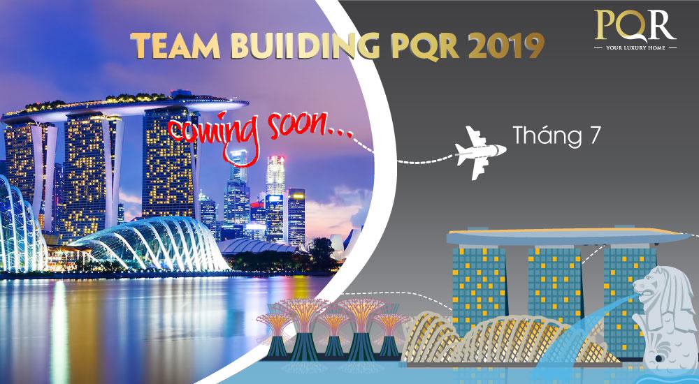 Coming Soon Team Builing PQR tháng 7 - 2019