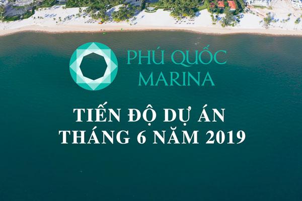 Tiến Độ Dự Án Phu Quoc Marina Tháng 06/2019