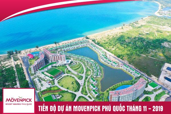 Tiến độ Dự án Movenpick Phú Quốc - Tháng 11/2019